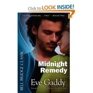 Midnight Remedy (9781611940886): Eve Gaddy: Books
