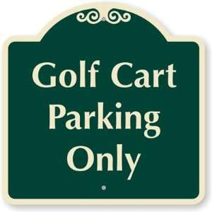 Golf Cart Parking Only Designer Signs, 18 x 18 Office
