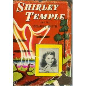 Shirley Temple and the screaming specter An original