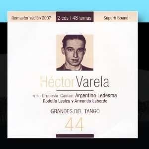 Grandes Del Tango 44 Héctor Varela Y Su Orquesta Music