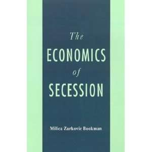 com The Economics of Secession [Hardcover] Milica Z. Bookman Books