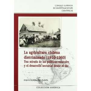 La Agricultura Chilena Discriminada (1910 1960