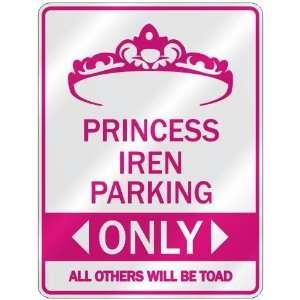 PRINCESS IREN PARKING ONLY  PARKING SIGN