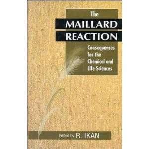 The Maillard Reaction[ THE MAILLARD REACTION ] by Ikan, R