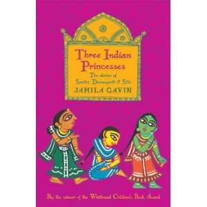 Indian Princesses. Jamila Gavin (9781406330960): Jamila Gavin: Books