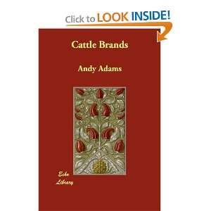 Cattle Brands (9781406847734): Andy Adams: Books