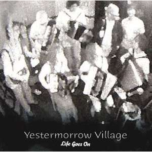 Yestermorrow Village: Life Goes on: Music