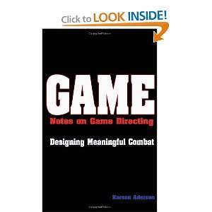 Game Notes on Game Directing Designing Meaningful Combat