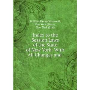 Laws of the State of New York With All Changes and . New York (State