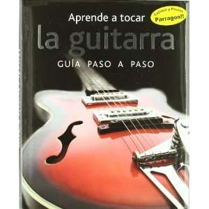 APRENDE A TOCAR LA GUITARRA:GUIA PASO A PASO