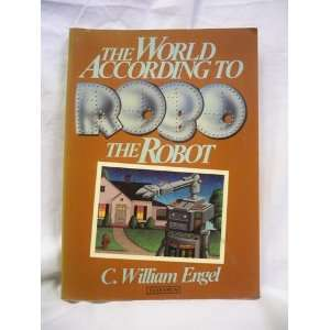 according to Robo the Robot (9780810463318) C. William Engel Books