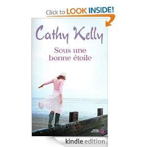 Sous une bonne étoile (French Edition) Cathy KELLY, Colette Vlérick