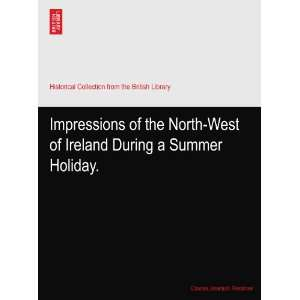 of Ireland During a Summer Holiday. Charles Jeremiah. Renshaw Books