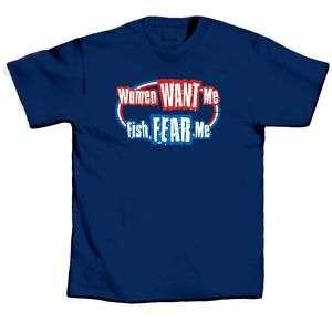 Fishing T Shirt Fun Tee Women Want Me Fish Fear Me New