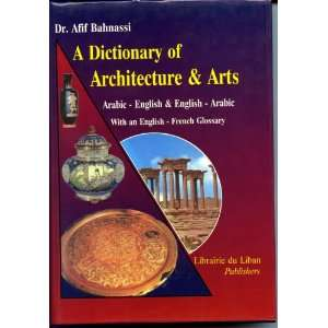 Dictionary of Architecture & Arts Arabic English & English Arabic
