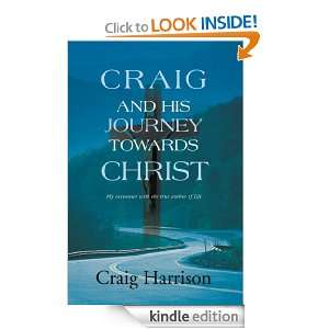 HIS JOURNEY TOWARDS CHRIST  My encounter with the true author of life