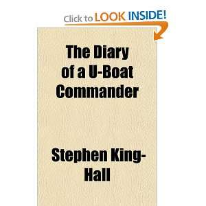 Diary of a U Boat Commander (9781154682724) Stephen King Hall Books