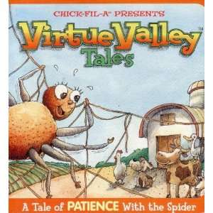 A Tale of Patience with the Spider (Chick Fil A Presents Virtue