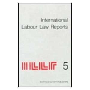 International Labour Law Reports (9789024734733) Benjamin Aaron