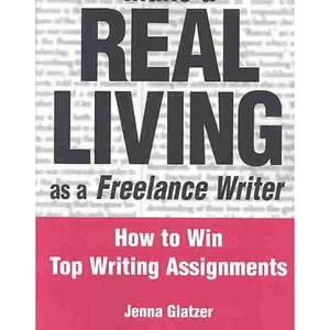 Make a Real Living as a Freelance Writer How to Win Top