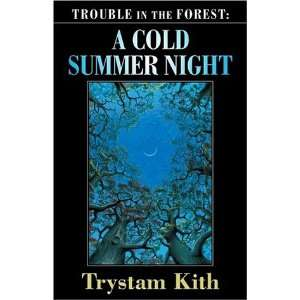 Fiction/Fantasy   Trouble In The Forest: Book 1   A Cold Summer Night