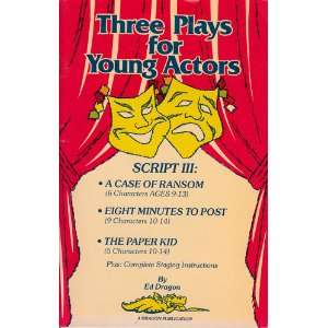 Three Plays for Young Actors Script III: Ed Dragon: Books