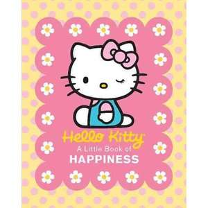 Hello Kitty A Little Book of Happiness, Running Press
