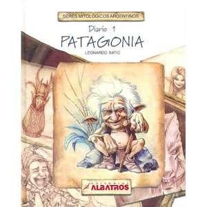 Patagonia Diario Primero (Seres Mitologicos Argentinos