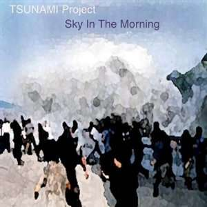 Tsunami Project Sky in the Morning Creative Music Alliance Music
