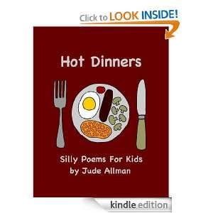 Hot Dinners: Silly Poems For Kids.: Jude Allman:  Kindle