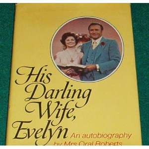 Evelyn The Autobiography of Mrs. Oral Roberts (9780803736016) Evelyn