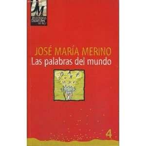 Las palabras del mundo Jose Maria Merino Books