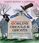 The Orchard Book of Goblins, Ghouls and Ghosts and Othe