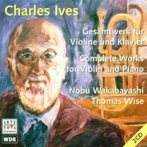 Complete Works for Violin & Piano: Ives, Wakabayashi, Wise: Music