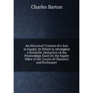 Sides of the Courts of Chancery and Exchequer: Charles Barton: Books