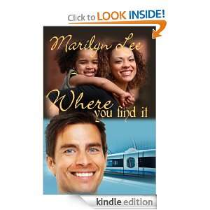 Where You Find It: Marilyn Lee:  Kindle Store