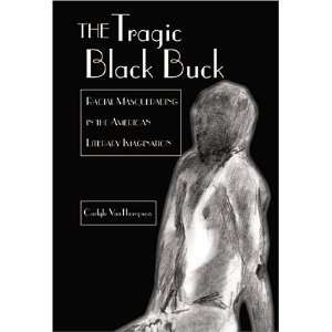 The Tragic Black Buck (African American Literature and