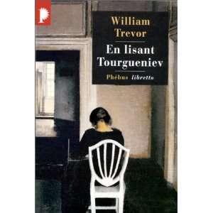 En lisant Tourgueniev (9782859405519): William Trevor: Books