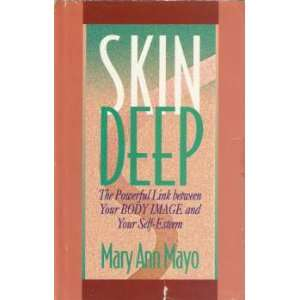 Skin Deep The Powerful Link Between Your Body Image and Your Self