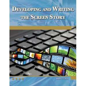 Developing and Writing the Screen Story (Digital Filmmaker