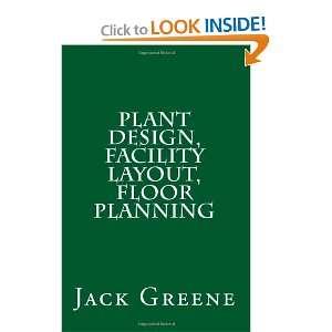 , Facility Layout, Floor Planning (9781466257993) Jack Greene Books