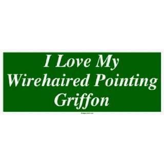 Love My Wirehaired Pointing Griffon MINIATURE Sticker Automotive