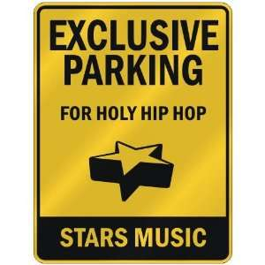 FOR HOLY HIP HOP STARS  PARKING SIGN MUSIC