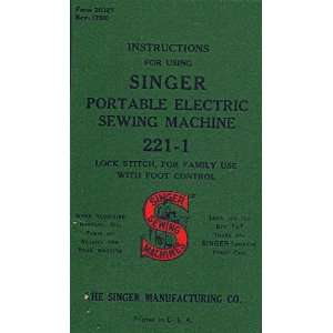 Instructions for using Singer Portable Electric Sewing machine 221 1