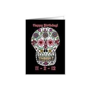 Happy Birthday, Sugar Skull, Dia de los Muertos, 11 2 12