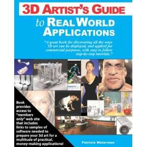 3D Artists Guide to Real World Applications (9781932133202