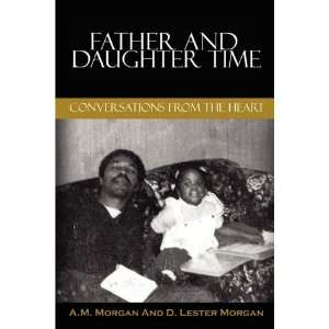 Father and Daughter Time: Conversations from the Heart