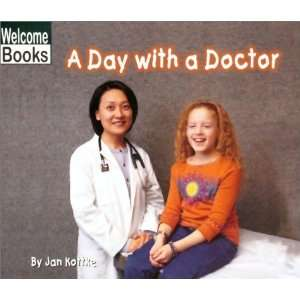 A Day with a Doctor (Welcome Books Hard Work) [Paperback