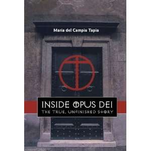 Inside Opus Dei The True, Unfinished Story [Paperback