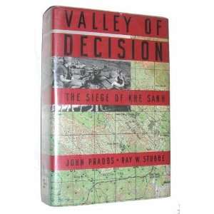 Valley of Decision The Siege of Khe Sanh [Hardcover] Ray